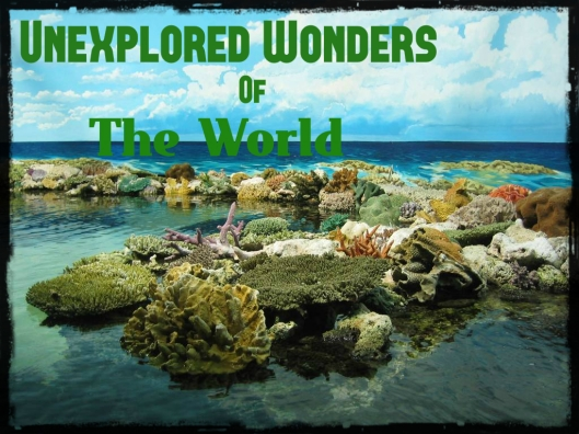 Unexplored Wonders of the World